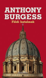 Földi hatalmak - BURGESS, Anthony