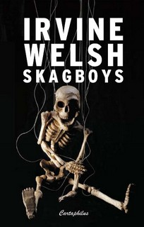 Skagboys - WELSH, Irvine
